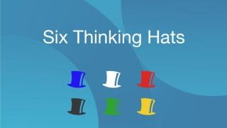 Six Thinking Hats: The Art Of Thinking Clearly